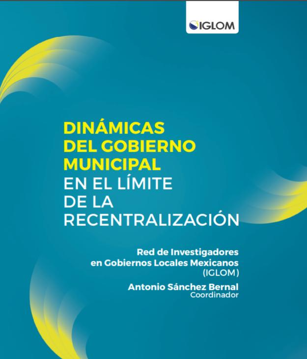 Dinámicas del gobierno municipal en el límite de la recentralización
