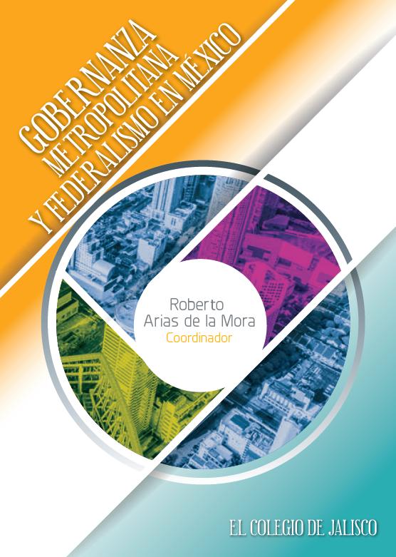 Gobernanza metropolitana y federalismo en México